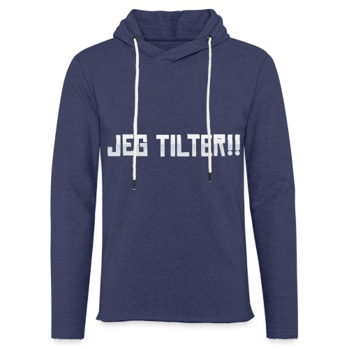 Jeg TILTER! - Let sweatshirt med hætte, unisex