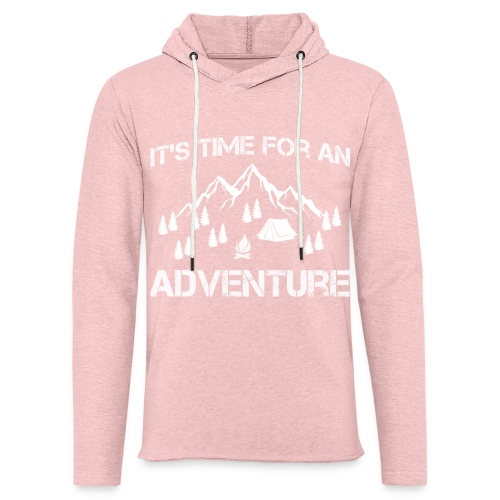 It's time for an adventure - Light Unisex Sweatshirt Hoodie