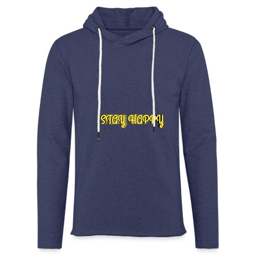 Stay Happy - Light Unisex Sweatshirt Hoodie