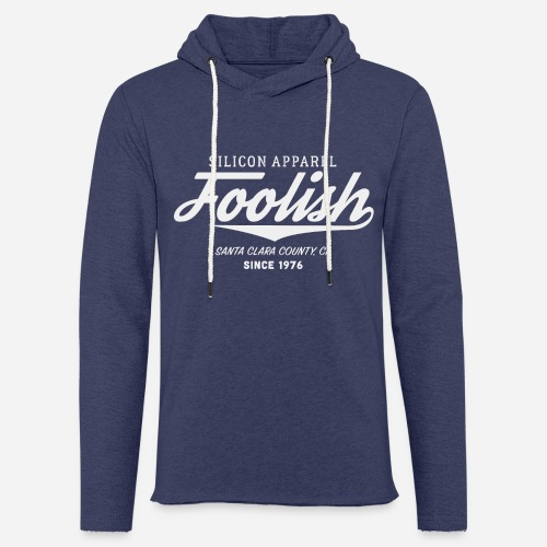 Foolish - Since 1976 - Silicon Apparel - Leichtes Kapuzensweatshirt Unisex