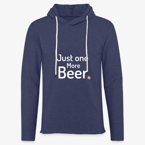 One more beer - Lichte hoodie unisex