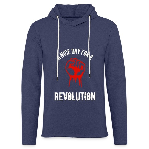 a nice day for a revolution - Light Unisex Sweatshirt Hoodie
