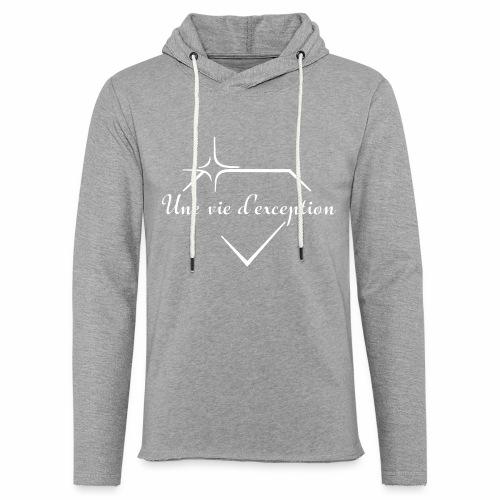 Une vie d'exception - Sweat-shirt à capuche léger unisexe