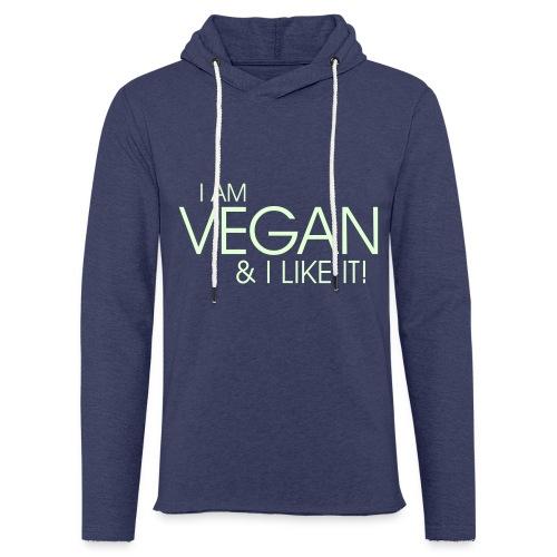 I am vegan and I like it - Leichtes Kapuzensweatshirt Unisex