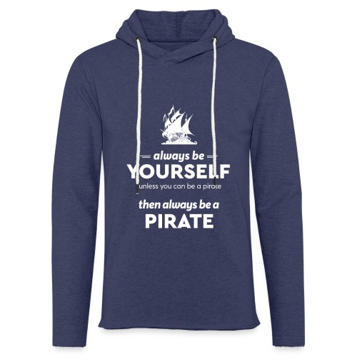 Be a pirate! (light version) - Light Unisex Sweatshirt Hoodie