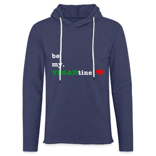 be my VEGANtine - white - Light Unisex Sweatshirt Hoodie