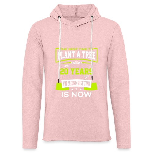 The best time to plant a tree was 20 years ago - Lett unisex hette-sweatshirt