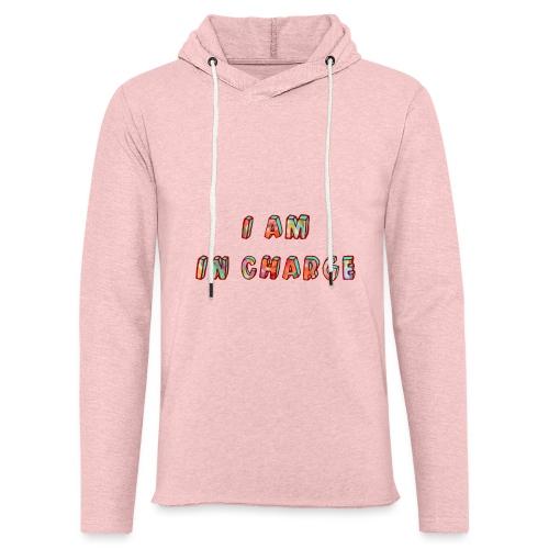 I am in Charge - Light Unisex Sweatshirt Hoodie