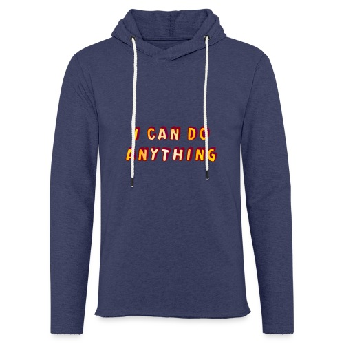 I can do anything - Light Unisex Sweatshirt Hoodie