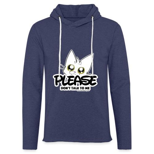 Please Don't Talk To Me - Light Unisex Sweatshirt Hoodie