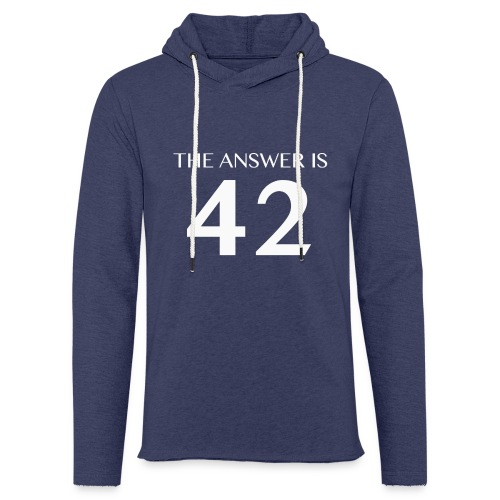 The Answer is 42 White - Light Unisex Sweatshirt Hoodie