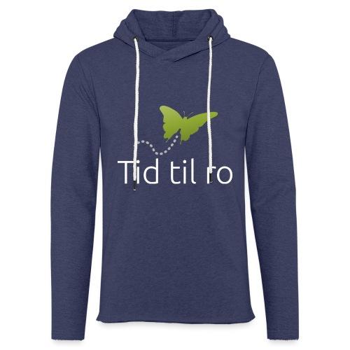 Tid til ro - Let sweatshirt med hætte, unisex