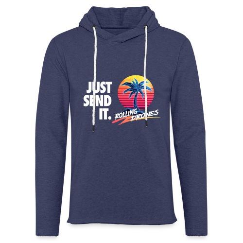 Just Send It @ RollingDrones - Light Unisex Sweatshirt Hoodie