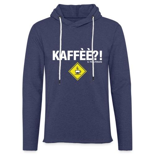 KAFFÈÈ?! - Maglietta da donna by IL PROLIFERARE - Felpa con cappuccio leggera unisex