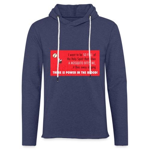 Thers power in the blood - Light Unisex Sweatshirt Hoodie