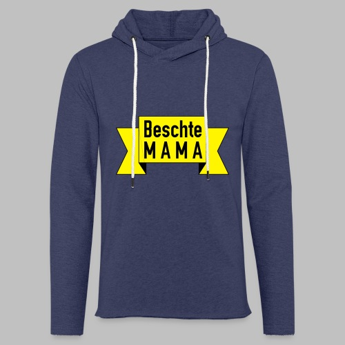 Beschte Mama - Auf Spruchband - Leichtes Kapuzensweatshirt Unisex
