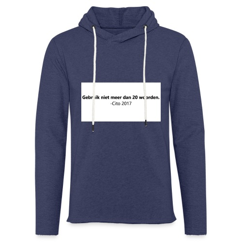 Gebruik niet meer dan 20 woorden - Lichte hoodie unisex