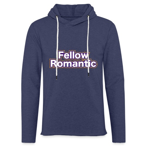 Fellow Romantic - Light Unisex Sweatshirt Hoodie