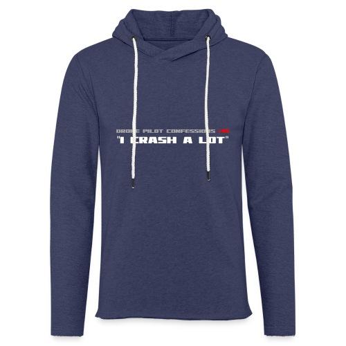 I CRASH A LOT - Light Unisex Sweatshirt Hoodie