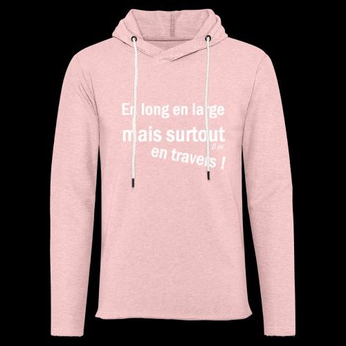 en long en large mais surtout en travers ! - Sweat-shirt à capuche léger unisexe