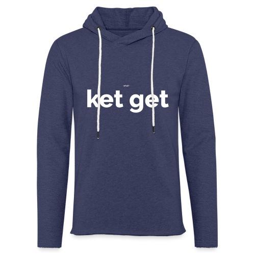 Ket get - Lichte hoodie unisex