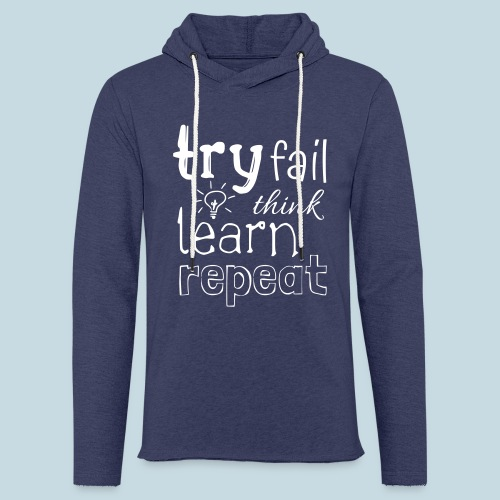 try fail think - Leichtes Kapuzensweatshirt Unisex