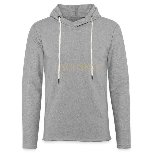 EXCUSES? Motivational T Shirt - Light Unisex Sweatshirt Hoodie