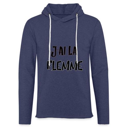 J'ai la FLEMME - Sweat-shirt à capuche léger unisexe