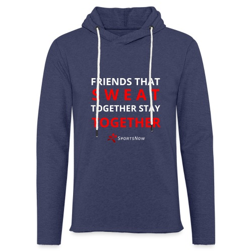 Friends that SWEAT together stay TOGETHER - Leichtes Kapuzensweatshirt Unisex
