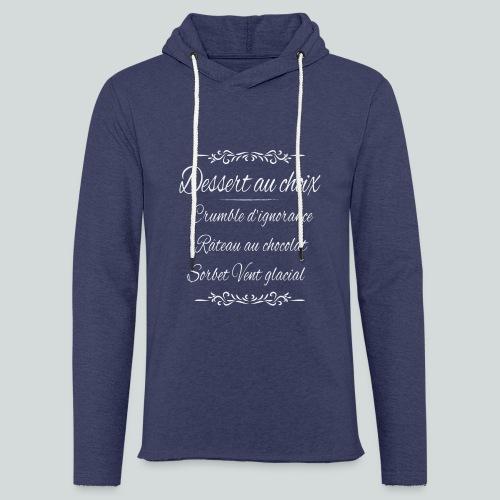 Dessert au choix (Halte à la drague lourde!) - Sweat-shirt à capuche léger unisexe