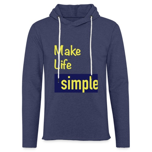 Make Life Simple - Sweat-shirt à capuche léger unisexe