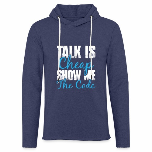 Talk is Cheap - Leichtes Kapuzensweatshirt Unisex