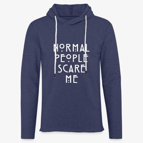 NORMAL PEOPLE SCARE ME - Sweat-shirt à capuche léger unisexe