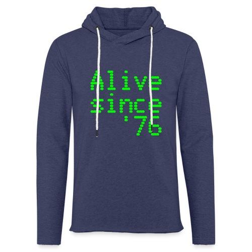 Alive since '76. 40th birthday shirt - Light Unisex Sweatshirt Hoodie
