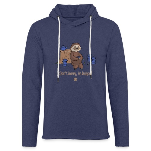 Sloth chills Do not hurry, be happy :) - Light Unisex Sweatshirt Hoodie