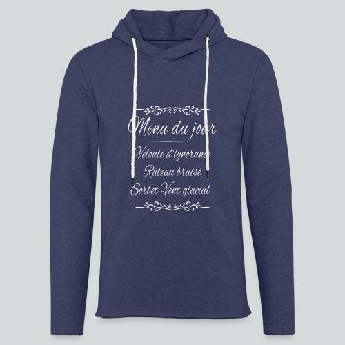 Menu du jour (Halte à la drague lourde!) - Sweat-shirt à capuche léger unisexe