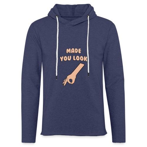 Made You Look Circle Game - Light Unisex Sweatshirt Hoodie
