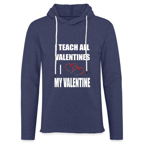 Ich lehre alle Valentines - Ich liebe meine Valen - Leichtes Kapuzensweatshirt Unisex