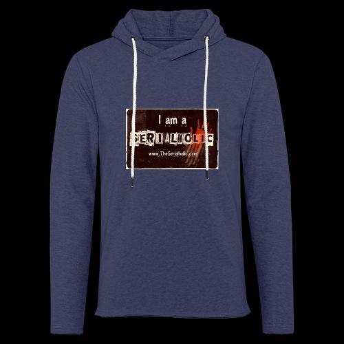 I am a Serialholic - Light Unisex Sweatshirt Hoodie