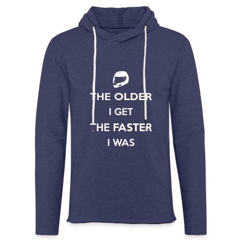 The Older I Get The Faster I Was - Light Unisex Sweatshirt Hoodie