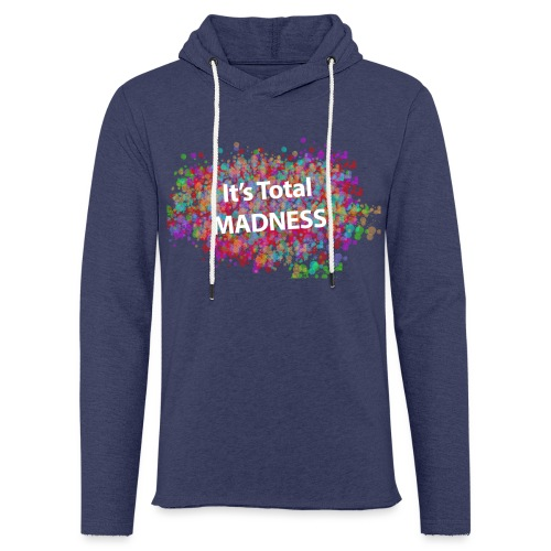 its total madnessv3 - Light Unisex Sweatshirt Hoodie