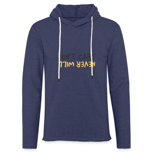 Don't Care, Never Will by Dougsteins - Light Unisex Sweatshirt Hoodie