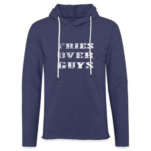 Fries Over Guys - Let sweatshirt med hætte, unisex