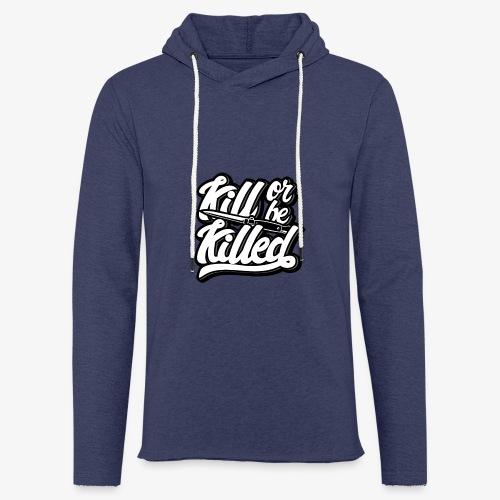 Kill Or Be Killed - Sweat-shirt à capuche léger unisexe
