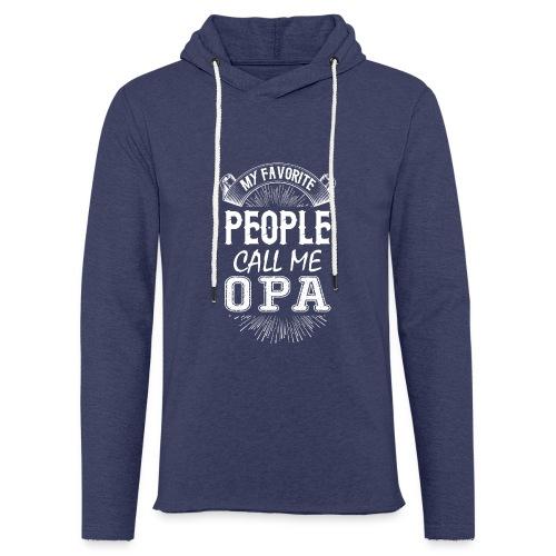 My Favorite People Call Me Opa - Light Unisex Sweatshirt Hoodie