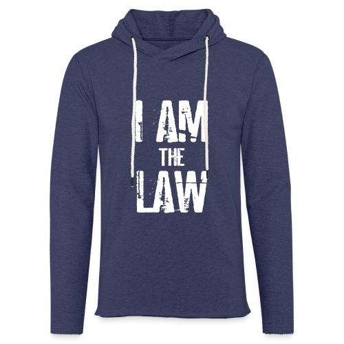 I AM THE LAW. Judge t-shirt per giudice o avvocato - Light Unisex Sweatshirt Hoodie