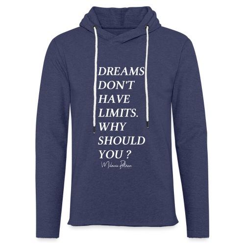 DREAMS DON'T HAVE LIMITS - Sweat-shirt à capuche léger unisexe