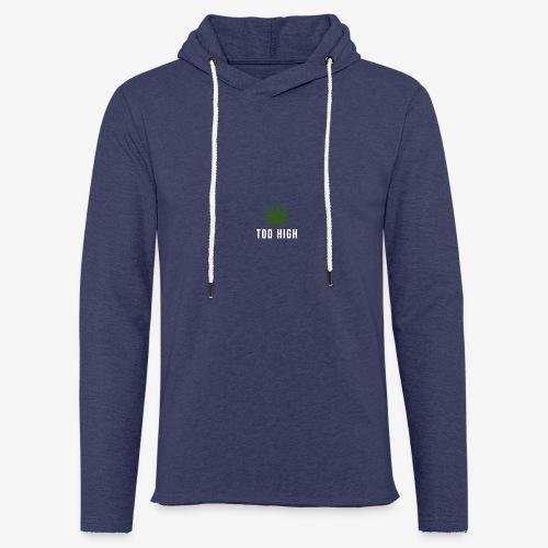 too high design - Lichte hoodie unisex