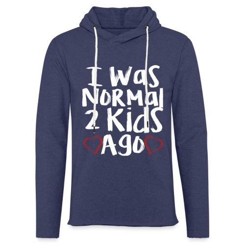 I was normal 3 kids ago - Lichte hoodie unisex