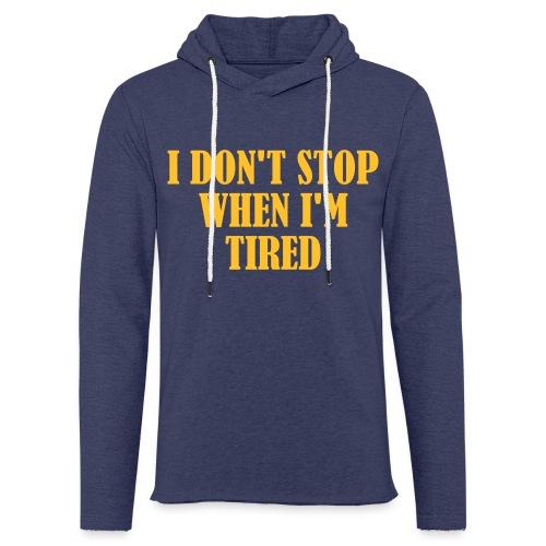 I Dont Stop When im Tired, Fitness, No Pain, Gym - Leichtes Kapuzensweatshirt Unisex